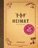 Heimat: Kochbuch. Mit über 120 Rezepten, in hochwertiger Ausstattung mit Leineneinband und Goldfolienprägung